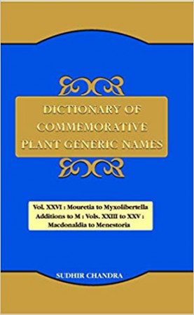 Dictionary of Commemorative Plant Generic Names: Volume  XXIV: Malagasia to Menziesia