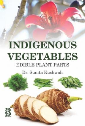 Indigenous Vegetables: Edible Plant Parts