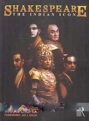 Shakespeare: The Indian Icon: A Collection of Indian Responses: Social, Cultural, Academic