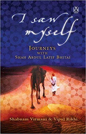 I Saw Myself: Journeys With Shah Abdul Latif Bhitai