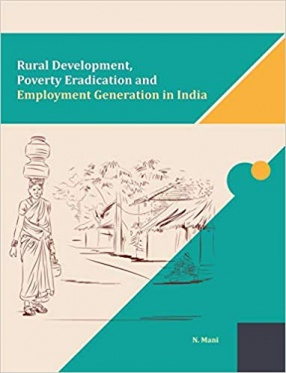 Rural Development, Poverty Eradication and Employment Generation in India
