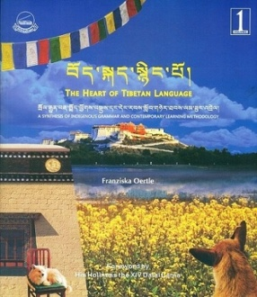 The Heart of Tibetan Language: a Synthesis of Indigenous Grammar and Contemporary Learning methodology, Voloum 1