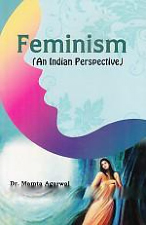 Feminism: An Indian Perspective