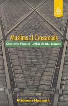 Muslims At Crossroads: Changing Face of 'Lived Islam' in India