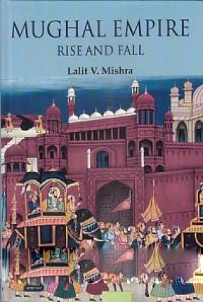 Mughal Empire: Rise and Fall