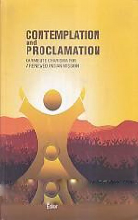 Contemplation and Proclamation: Carmelite Charisma for a Renewed Indian Mission