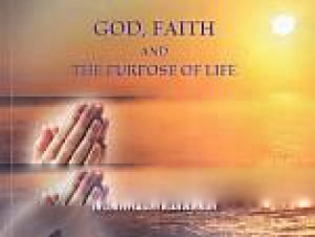God, Faith and the Purpose of Life