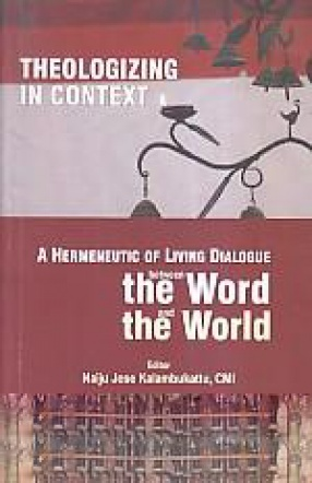 Theologizing in Context: A Hermeneutic of Living Dialogue Between the Word and the World