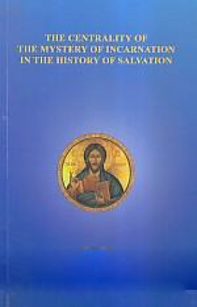 The Centrality of the Mystery of Incarnation in the History of Salvation