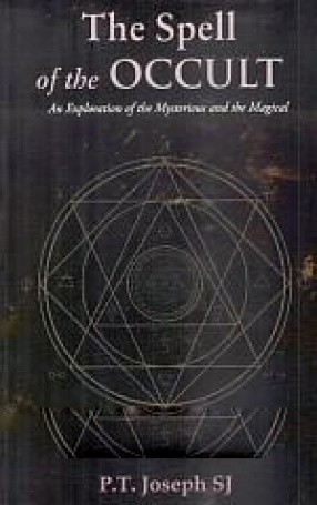 The Spell of the Occult: An Exploration of the Mysterious and the Magical