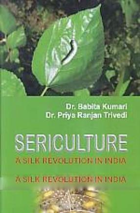 Sericulture: A silk revolution In India