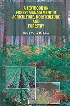 A Text-Book On Forest Management: in Agriculture, Horticulture and Forestry