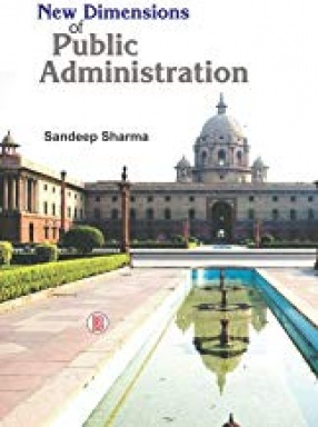New Dimensions of Public Administration