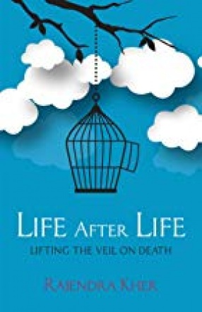 Life After Life: Lifting the Veil on Death
