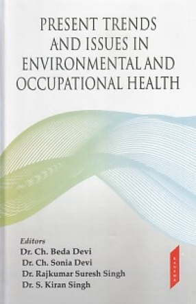 Present Trends and Issues in Environmental and Occupational Health