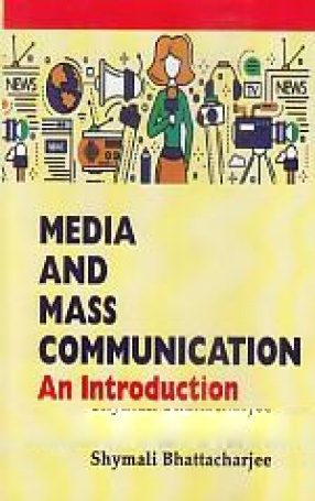 Media and Mass Communication: An Introduction