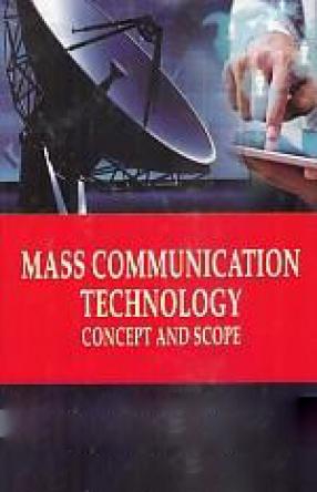 Mass Communication Technology: Concept and Scope