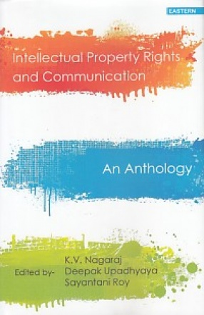 Intellectual Property Rights and Communication: An Anthology
