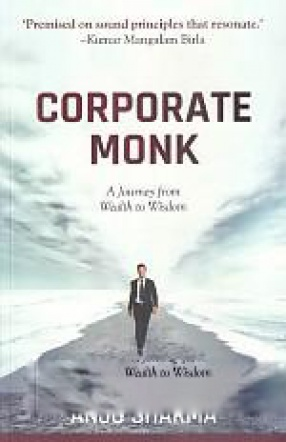 Corporate Monk: A Journey From Wealth to Wisdom