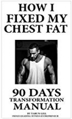 How I Fixed My Chest Fat: 90 Days Transformation Manual