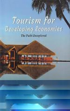 Tourism For Developing Economies: The Path Unexplored