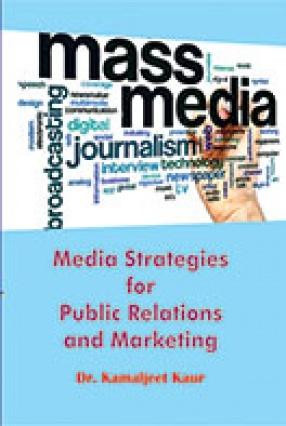 Media Strategies For Public Relations and Marketing