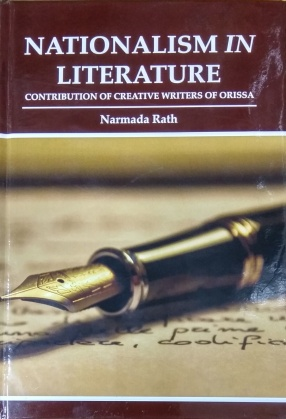 Nationalism in Literature: Contribution of Creative Writers of Orissa
