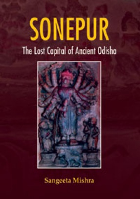Sonepur: The Lost Capital of Ancient Odisha