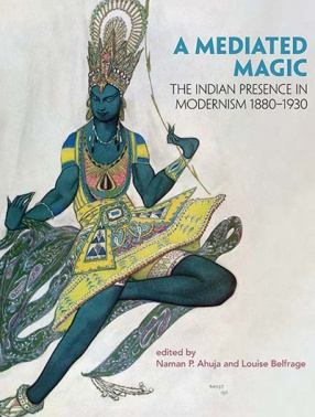 A Mediated Magic: The Indian Presencein Modernism 1880–1930