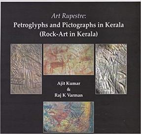 Art Rupestre: Petroglyphs and Pictographs in Kerala: Rock Art in Kerala