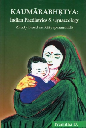 Kaumarabhrtya: Indian Paediatrics and Gynaecology: Study Based On Kasyapasamhita