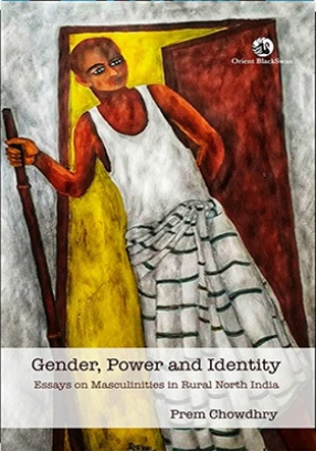 Gender, Power and Identity: Essays On Masculinities in Rural North India