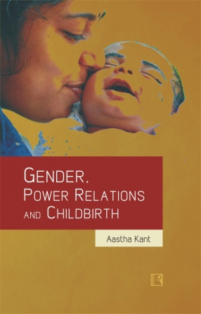 Gender, Power Relations and Childbirth: Negotiations With Cultural and Biomedical Discourses
