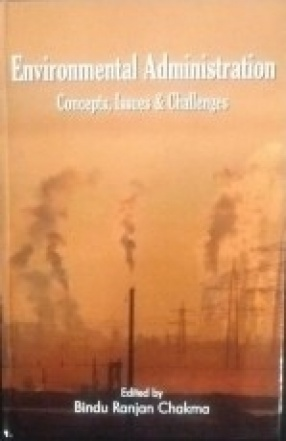 Environmental Administration: Concepts, Issues and Challenges