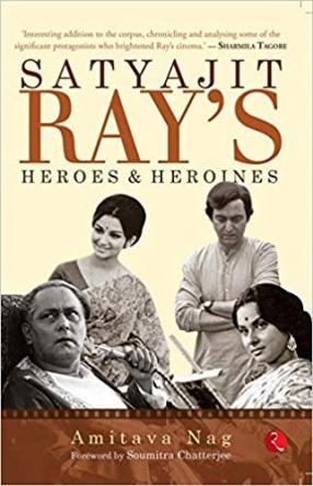 Satyajit Ray's: Heroes and Heroines