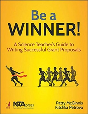 Be a Winner: A Science Teacher's Guide to Writing Successful Grant Proposals