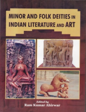 Minor and Folk Deities in Indian Literature and Art