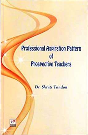 Professional Aspiration Pattern of Prospective Teachers