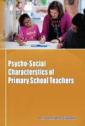 Psycho-Social Characterstics of Primary School Teachers
