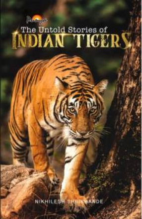 The Untold Stories of Indian Tigers