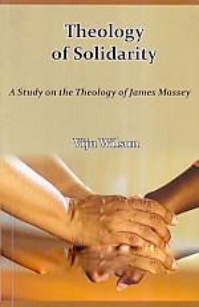 Theology of Solidarity: A Study On the Theology of James Massey