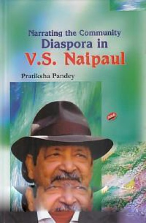 Narrating the Community: Diaspora in V.S. Naipaul