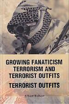 Growing Fanaticism, Terrorism and Terrorist Outfits
