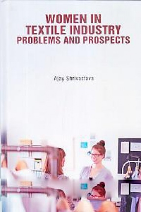 Women in Textile Industry: Problems and Prospects