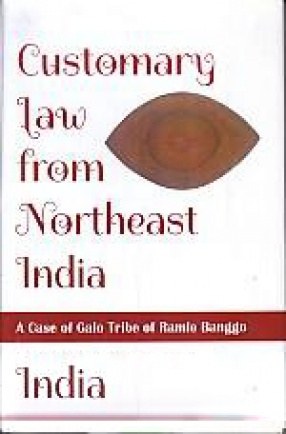 Customary Law From Northeast India: A Case of Galo Tribe of Ramle Banggo