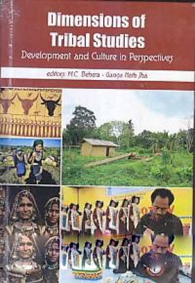 Dimensions of Tribal Studies: Development and Culture in Perspectives