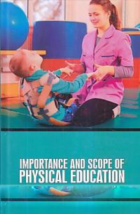 Importance and Scope of Physical Education