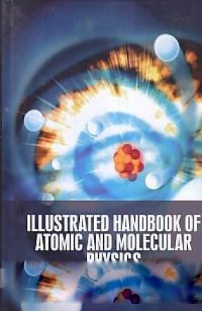Illustrated Handbook of Atomic and Molecular Physics