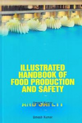Illustrated Handbook of Food Production and Safety