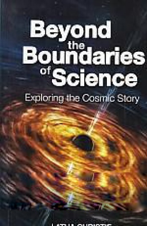 Beyond the Boundaries of Science: Exploring the Cosmic Story